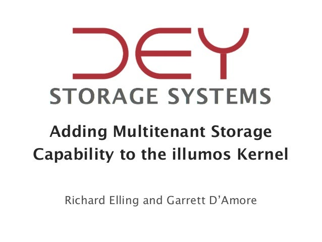 Adding Multitenant StorageCapability to the illumos Kernel   Richard Elling and Garrett D'Amore
