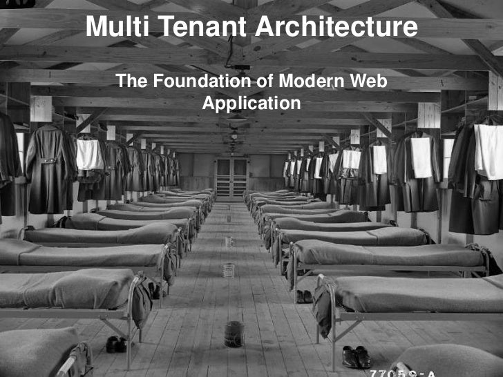 Multi Tenant Architecture<br />The Foundation of Modern Web Application<br />