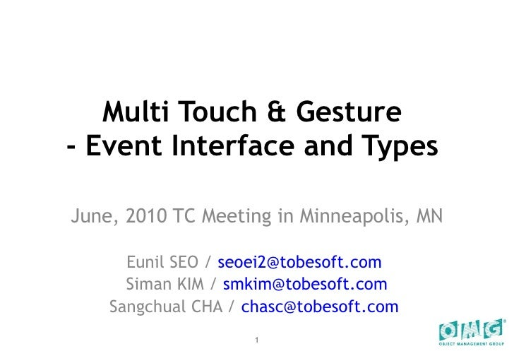 Multi Touch & Gesture  - Event Interface and Types  June, 2010 TC Meeting in Minneapolis, MN Eunil SEO /  [email_address] ...