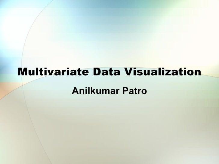 Multivariate Data Visualization Anilkumar Patro