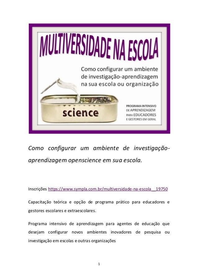 1 Como configurar um ambiente de investigação- aprendizagem openscience em sua escola. Inscrições https://www.sympla.com.b...