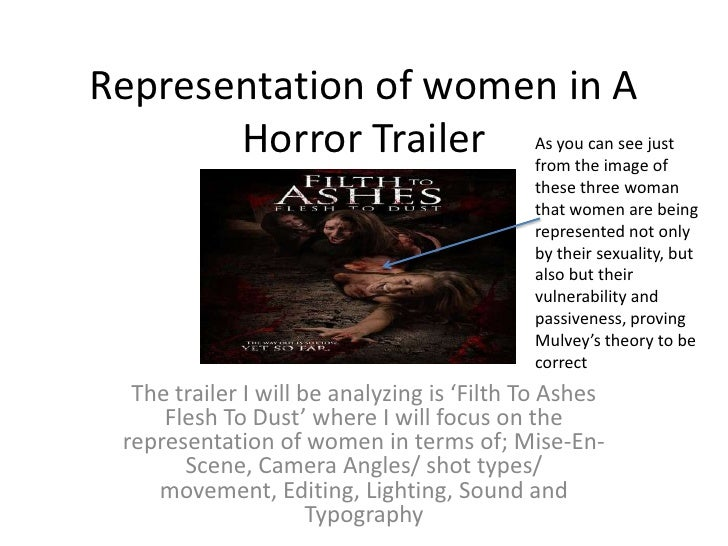 Representation of women in A Horror Trailer<br />As you can see just from the image of these three woman that women are be...