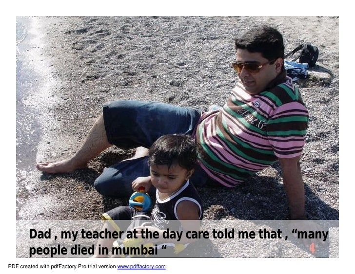 """Dad , my teacher at the day care told me that , """"many         people died in mumbai """" PDF created with pdfFactory Pro tria..."""