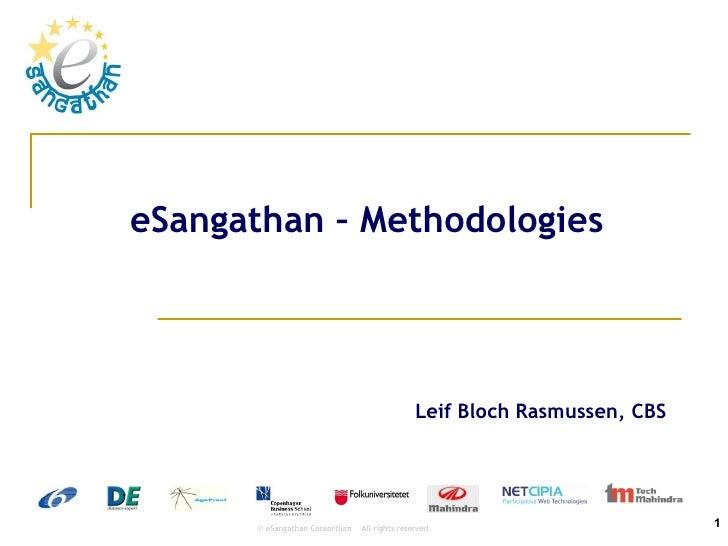 eSangathan – Methodologies Leif Bloch Rasmussen, CBS