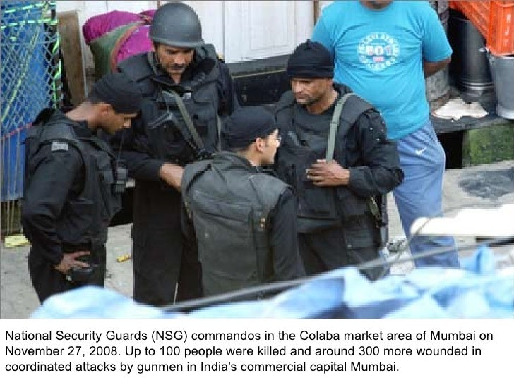 National Security Guards (NSG) commandos in the Colaba market area of Mumbai on November 27, 2008. Up to 100 people were k...