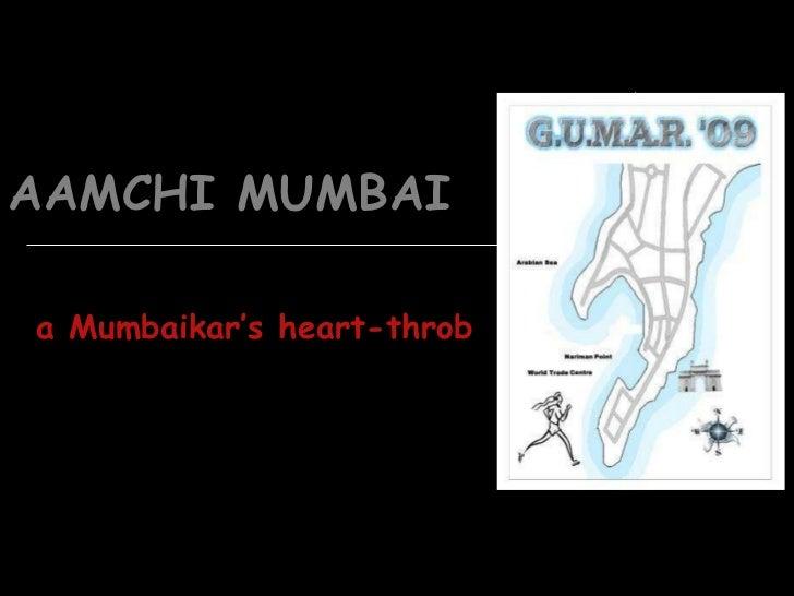 AAMCHI MUMBAI a Mumbaikar's heart-throb
