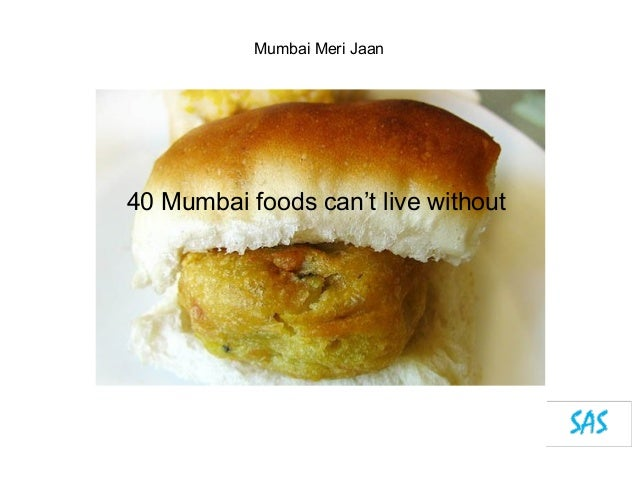 Mumbai Meri Jaan40 Mumbai foods can't live without