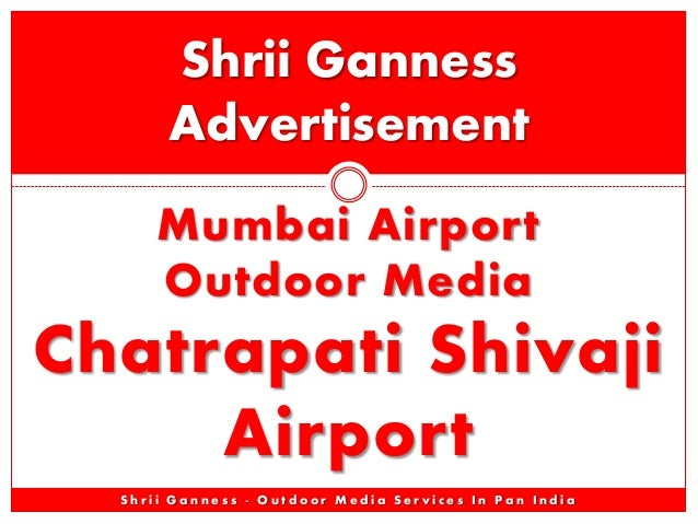Shrii Ganness Advertisement Mumbai Airport Outdoor Media  Chatrapati Shivaji Airport Shrii Ganness - Outdoor Media Service...