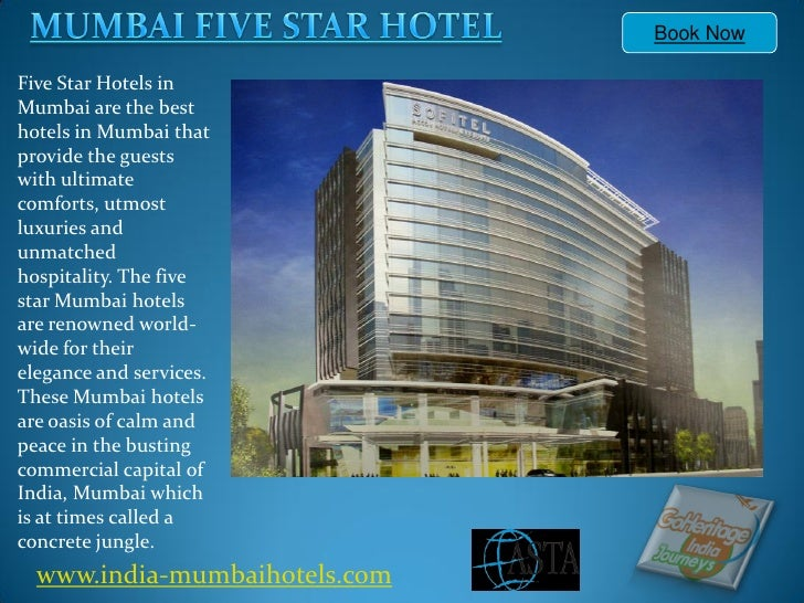 Book NowFive Star Hotels inMumbai are the besthotels in Mumbai thatprovide the guestswith ultimatecomforts, utmostluxuries...