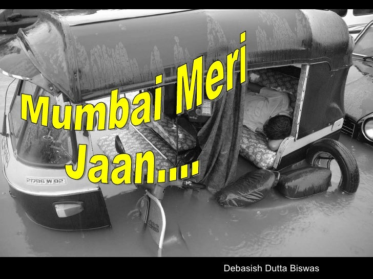 Mumbai Meri Jaan.... Debasish Dutta Biswas