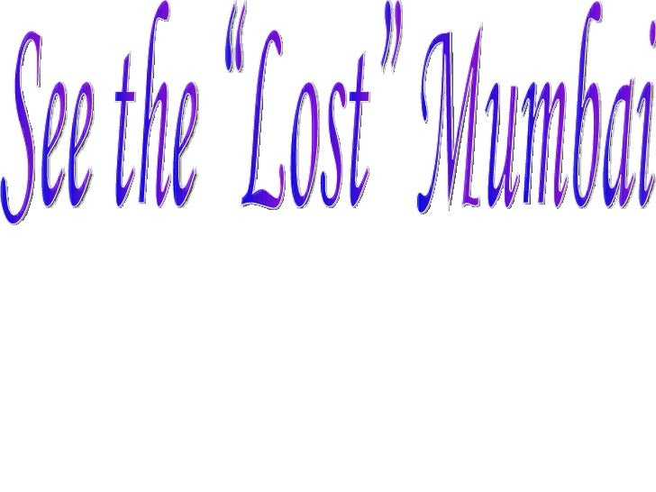 """See the """"Lost"""" Mumbai"""