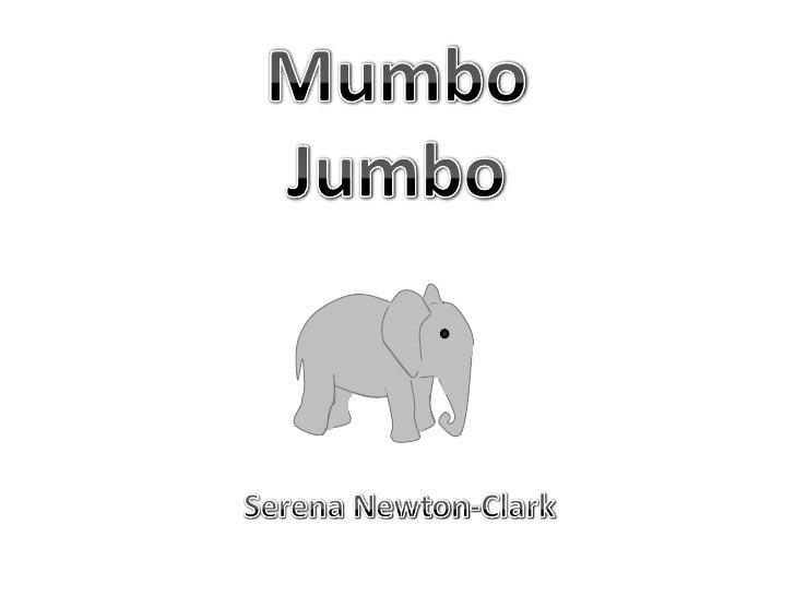 Mumbo<br />Jumbo<br />Serena Newton-Clark<br />