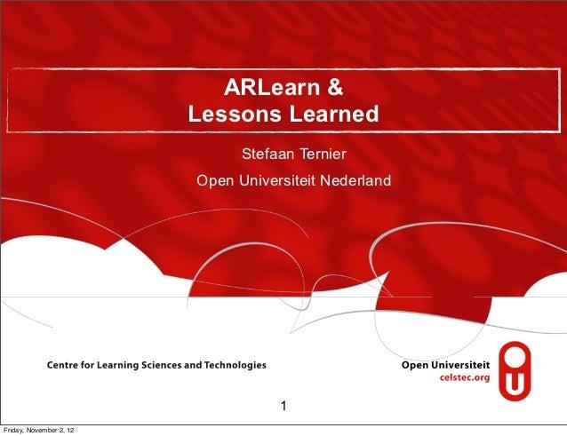 ARLearn &                         Lessons Learned                               Stefaan Ternier                         Op...