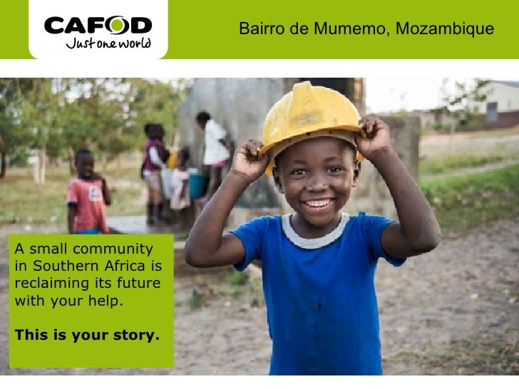 Bairro de Mumemo, Mozambique A small community in Southern Africa is reclaiming its future with your help. This is your st...