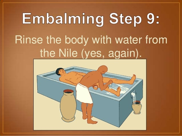 the embalming process of the ancient egyptians Mummification was a 70-day process that involved religious aspects as well as practical embalming tasks for the wealthy and royal egyptians, the mummification was completed by priests.