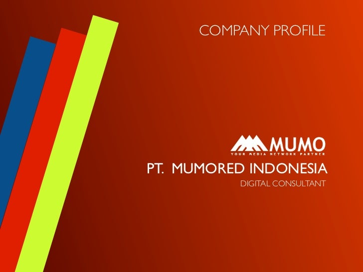 COMPANY PROFILEPT. MUMORED INDONESIA          DIGITAL CONSULTANT