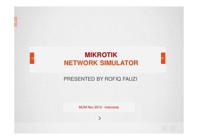 Mikrotik Network Simulator (MUM Presentation Material 2013)