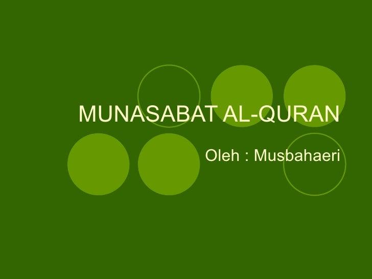 MUNASABAT AL-QURAN        Oleh : Musbahaeri