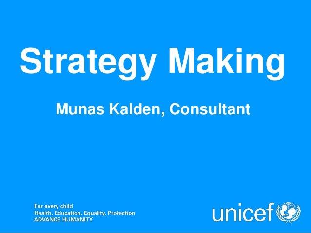 Strategy Making  Munas Kalden, Consultant