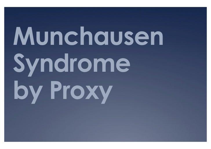MunchausenSyndromeby Proxy