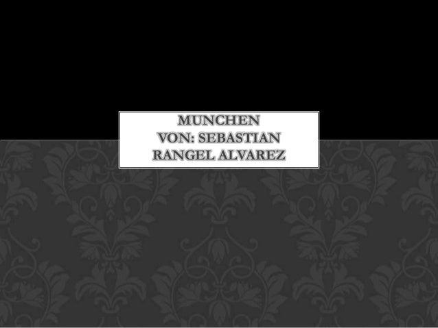 MUNCHEN VON: SEBASTIAN RANGEL ALVAREZ