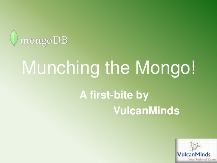 Munching the Mongo!      A first-bite by              VulcanMinds