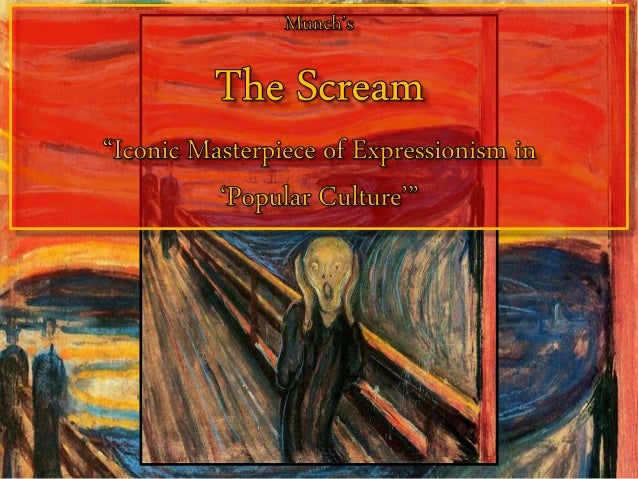 """Munch's  The Scream """"Iconic Masterpiece of Expressionism in 'Popular Culture'"""" (PowerPoint)"""