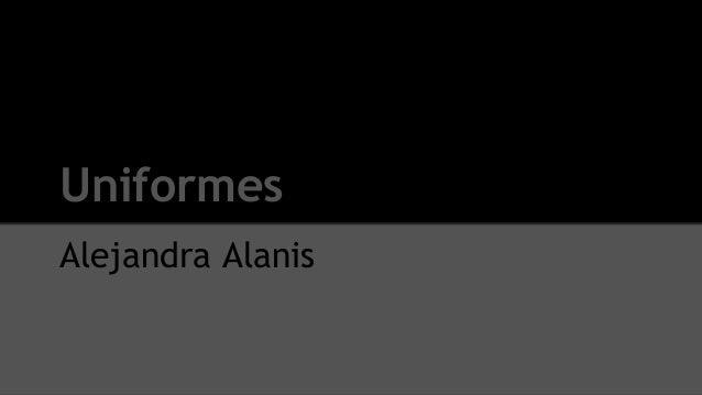 Uniformes Alejandra Alanis