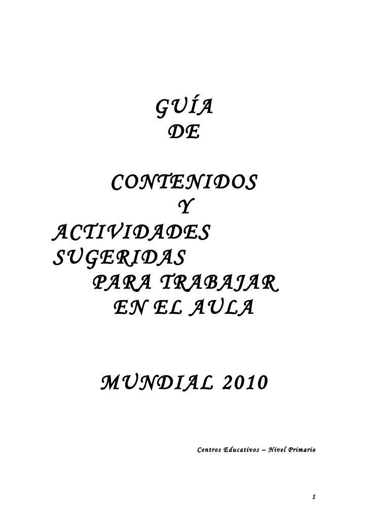 GUÍA         DE      CONTENIDOS          Y ACTIVIDADES SUGERIDAS    PARA TRABAJAR     EN EL AULA      MUNDIAL 2010        ...