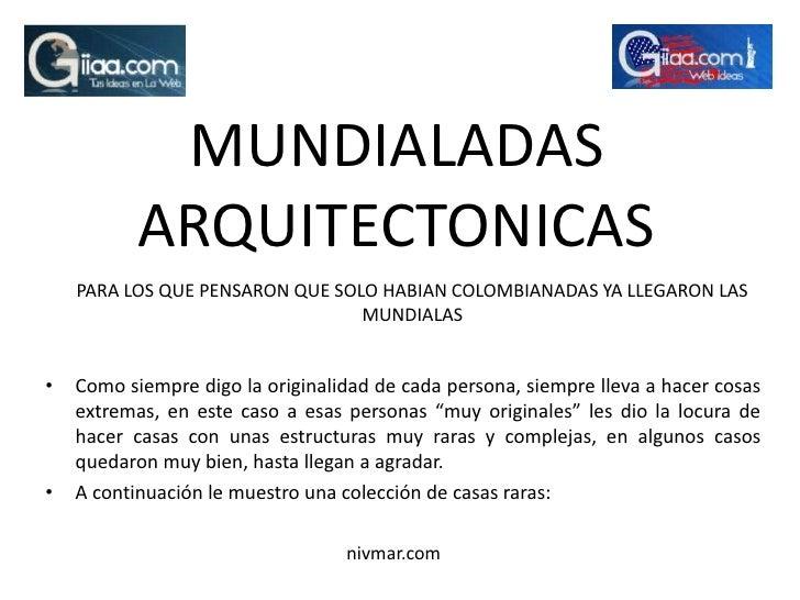 MUNDIALADAS            ARQUITECTONICAS     PARA LOS QUE PENSARON QUE SOLO HABIAN COLOMBIANADAS YA LLEGARON LAS            ...