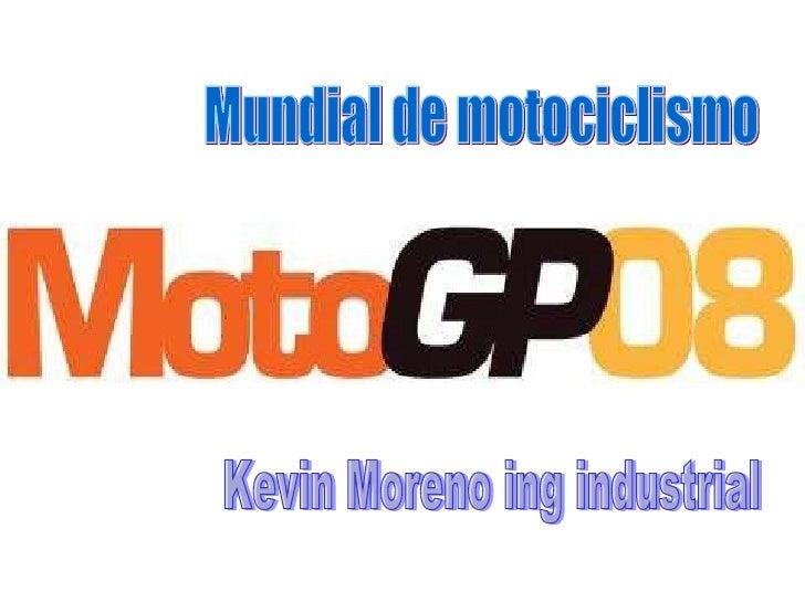 Kevin Moreno ing industrial Mundial de motociclismo
