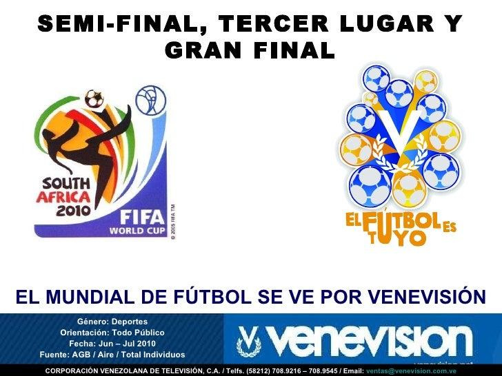 Mundial sudafrica 2010   semi-final a gran final y promedio