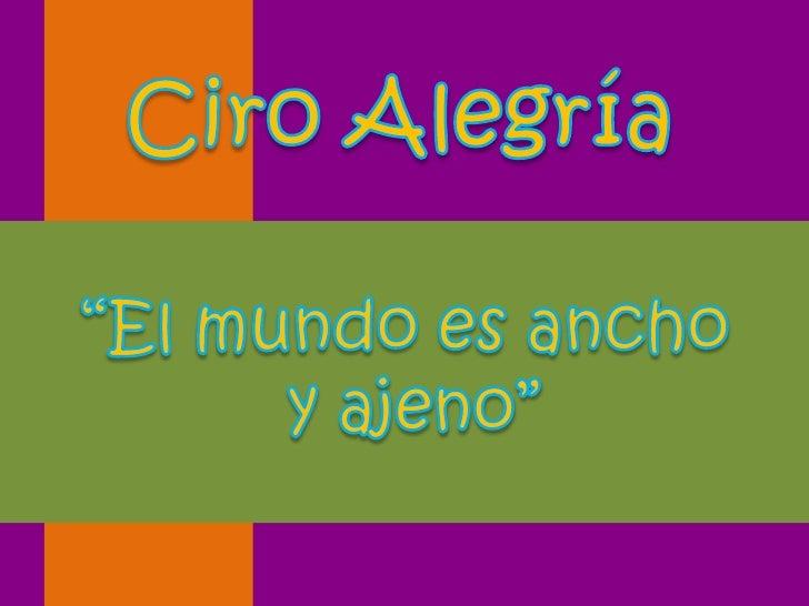 """Ciro Alegría<br />""""El mundo es ancho<br /> y ajeno""""<br />"""