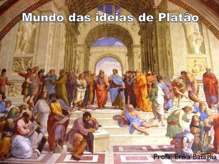 Ideias De Platão ~ Mundo Das Ideias de Plat u00e3o