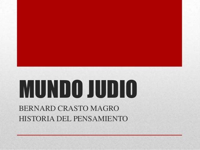 MUNDO JUDIOBERNARD CRASTO MAGROHISTORIA DEL PENSAMIENTO