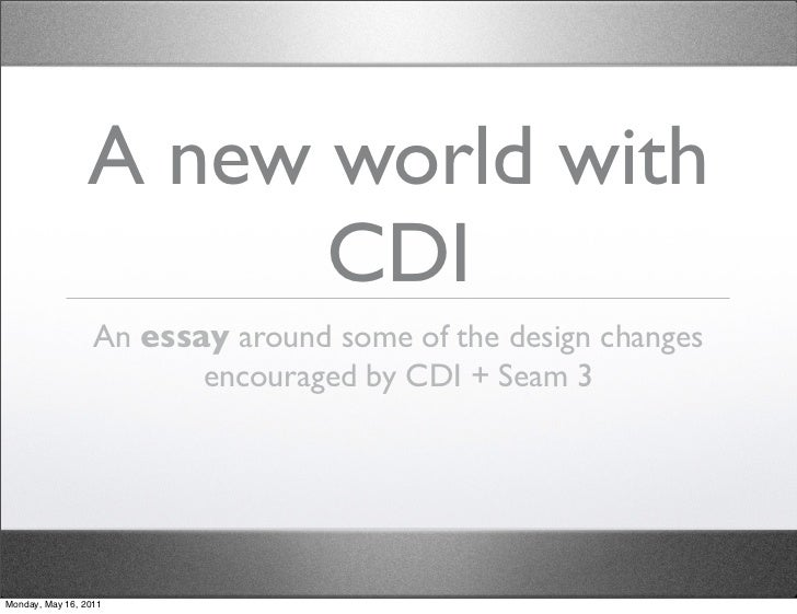 A new world with                      CDI                  An essay around some of the design changes                     ...