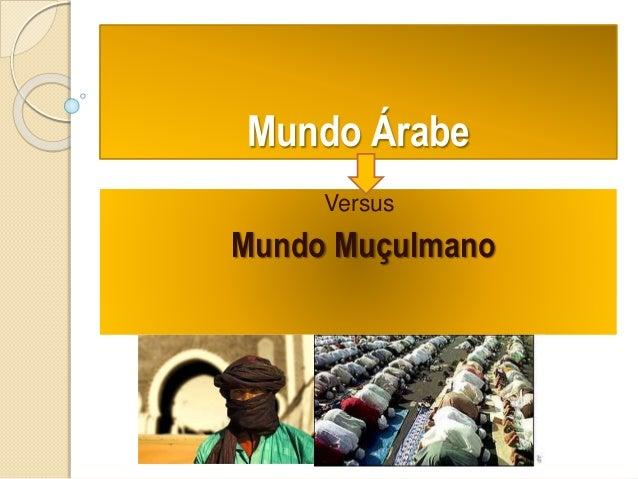 Mundo Árabe Versus Mundo Muçulmano