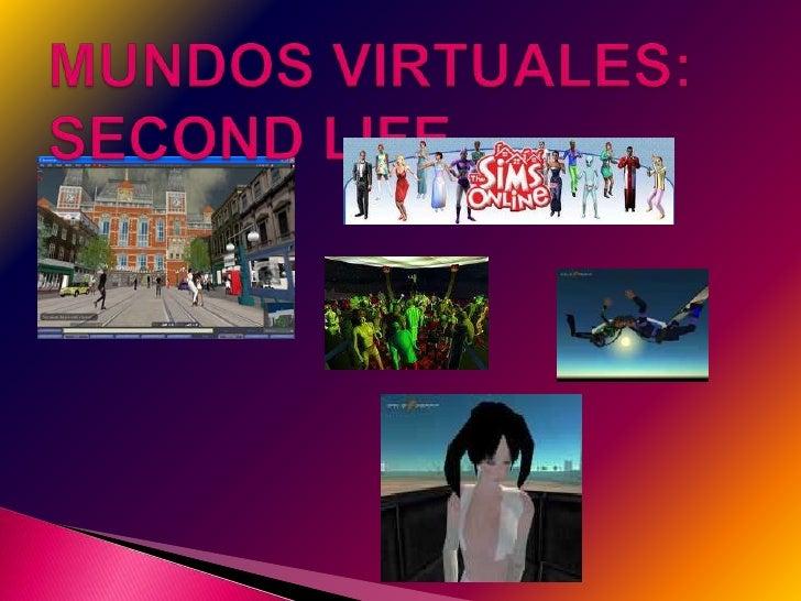 MUNDOS VIRTUALES:SECOND LIFE.<br />