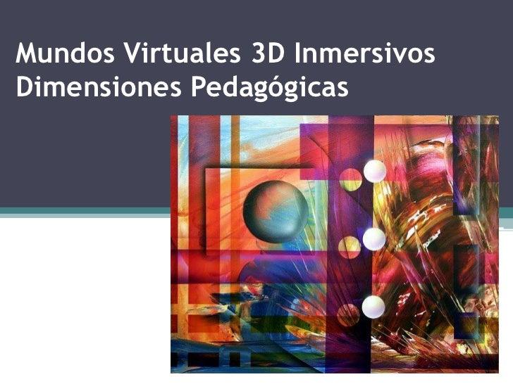 Mundos Virtuales 3D InmersivosDimensiones Pedagógicas