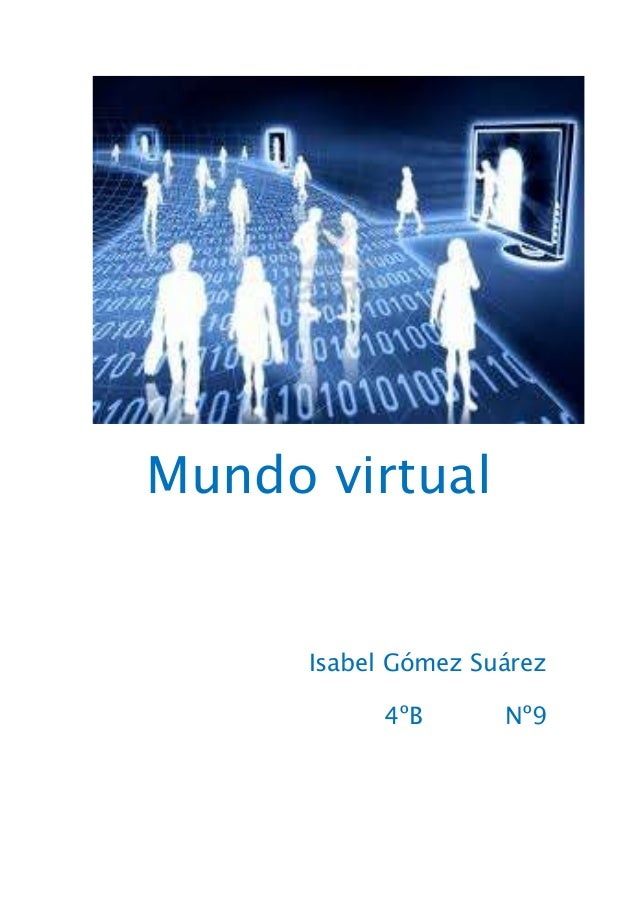 Mundo virtualIsabel Gómez Suárez4ºB Nº9