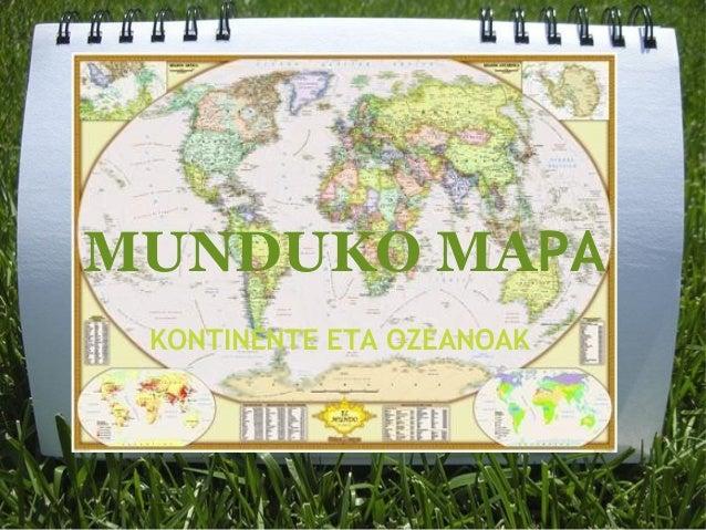MUNDUKO MAPA KONTINENTE ETA OZEANOAK