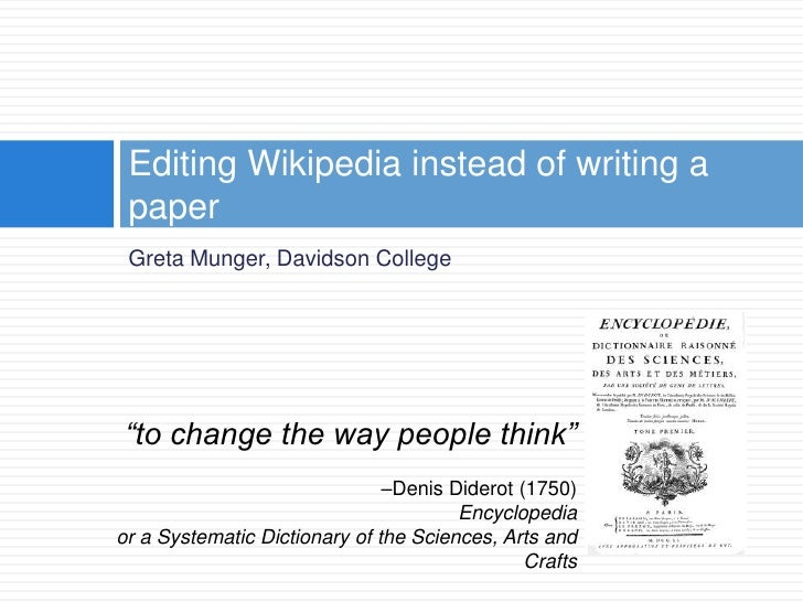 """Editing Wikipedia instead of writing a paper Greta Munger, Davidson College""""to change the way people think""""               ..."""