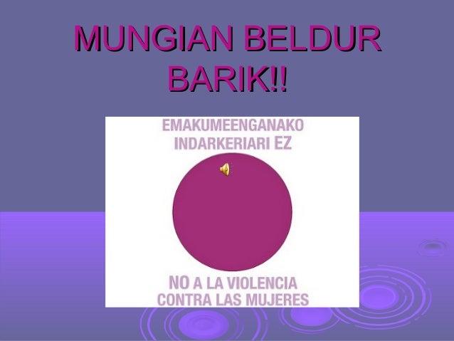 MUNGIAN BELDURMUNGIAN BELDUR BARIK!!BARIK!!