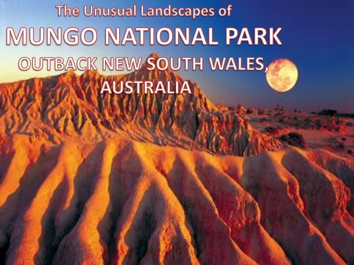 The Unusual Landscapes of<br />MUNGO NATIONAL PARK<br />OUTBACK NEW SOUTH WALES,<br /> AUSTRALIA<br />