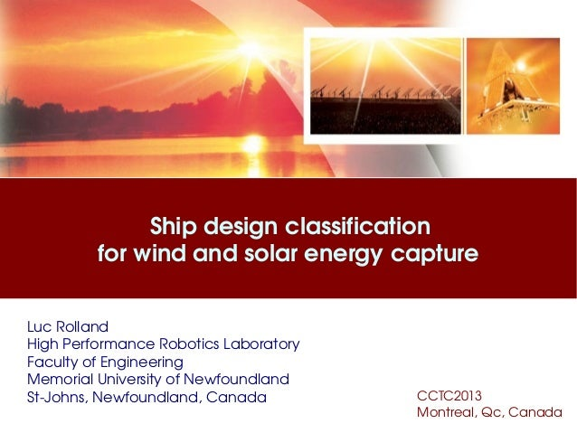 Ship design classification  for wind and solar energy capture Luc Rolland High Performance Robotics Laboratory  Faculty of...