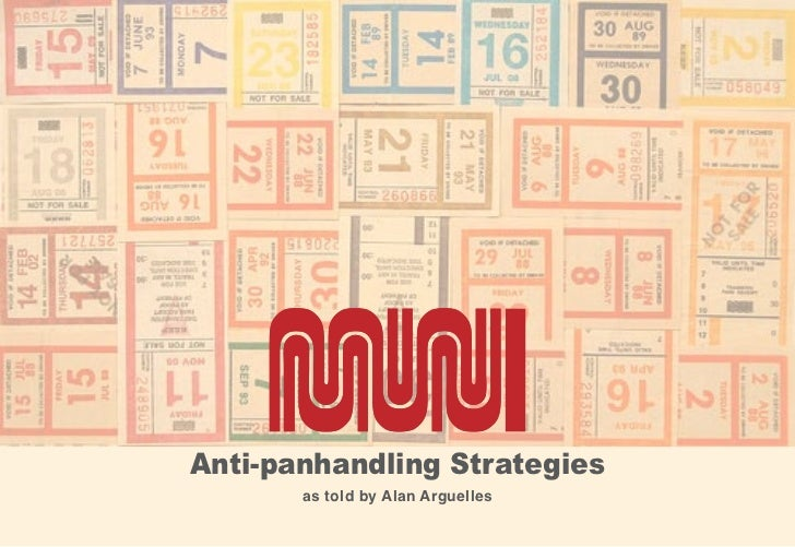 Anti-panhandling Strategies       as told by Alan Arguelles