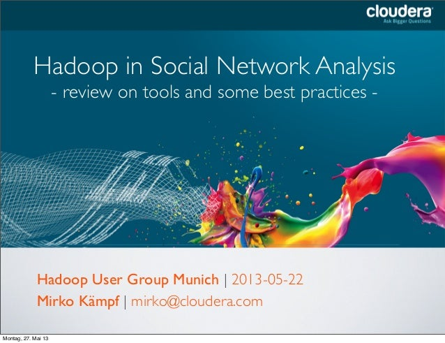 Headline Goes HereSpeaker Name or Subhead Goes HereHadoop in Social Network Analysis- review on tools and some best practi...