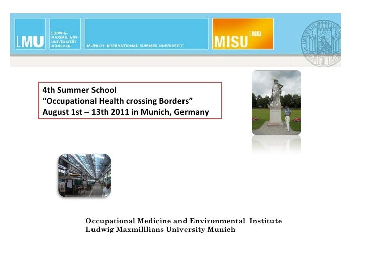 """4th Summer School""""Occupational Health crossing Borders""""August 1st – 13th 2011 in Munich, Germany          Occupational Med..."""