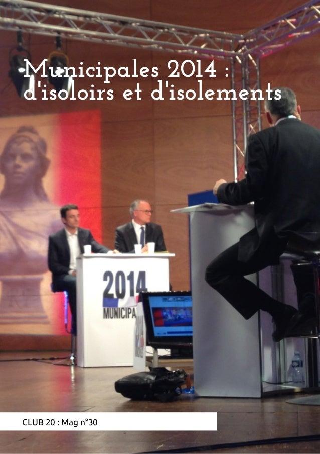 Municipales 2014 : d'isoloirs et d'isolements CLUB 20 : Mag n°30