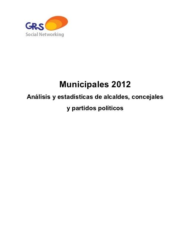 Municipales 2012Análisis y estadísticas de alcaldes, concejales             y partidos políticos